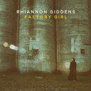 ファクトリー・ガール [輸入盤][CD] / リアノン・ギデンズ