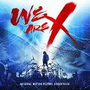 Artist Name: X - 「WE ARE X」 オリジナル・サウンドトラック [輸入盤][CD] / X JAPAN