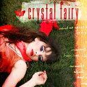 Artist Name: C - クリスタル・フェアリー[CD] / クリスタル・フェアリー
