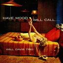 藝人名: W - ハヴ・ムード・ウィル・コール [SHM-CD] [完全限定盤][CD] / ウィル・デイヴィス