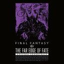 THE FAR EDGE OF FATE: FINAL FANTASY XIV ORIGINAL SOUNDTRACK [Blu-ray (BDM)][Blu-ray] / ゲーム・ミュージック