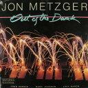 藝人名: J - アウト・オブ・ザ・ダーク [完全限定生産][CD] / ジョン・メッツガー