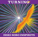 艺人名: I - TURNING [Blu-spec CD2][CD] / ISSEI NORO INSPIRITS