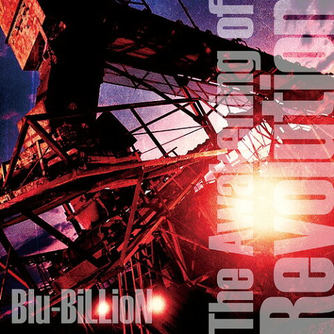 The Awakening of Revolution [通常盤][CD] / Blu-BiLLioN