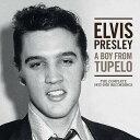 Artist Name: E - ア・ボーイ・フロム・テュペロ: ザ・コンプリート 1953-1955 レコーディングス [完全生産限定盤][CD] / エルヴィス・プレスリー