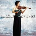 作曲家名: Ka行 - J.S.バッハ: 無伴奏ヴァイオリン・ソナタとパルティータ[CD] / 川田知子