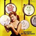 藝人名: T - 古いバンジョーをかき鳴らせ[CD] / ビッグ・ベン・バンジョー・バンド