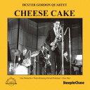 藝人名: D - チーズ・ケーキ [完全限定盤][CD] / デクスター・ゴードン・カルテット