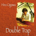 藝人名: H - Double Trap[CD] / ヒロオガワ