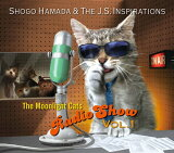 The Moonlight Cats Radio Show Vol.1[CD] / Shogo Hamada & The J.S. Inspirations