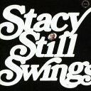ステイシー・スティル・スウィングス [完全限定生産][CD] / ジェス・ステイシー