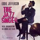 艺人名: E - ザ・ジャズ・シンガー [完全限定生産][CD] / エディ・ジェファーソン