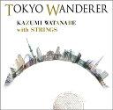 艺人名: W - TOKYO WANDERER[CD] / 渡辺香津美 with ストリングス
