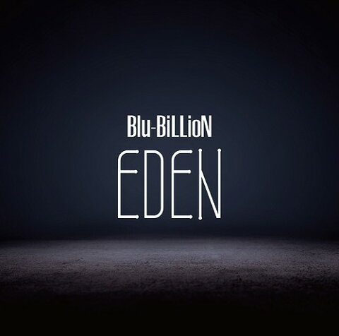 EDEN [通常盤][CD] / Blu-BiLLioN