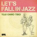 藝人名: Y - LET'S FALL IN JAZZ [Blu-spec CD2][CD] / YUJI OHNO TRIO