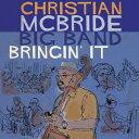 藝人名: C - ブリンギン・イット[CD] / クリスチャン・マクブライド・ビッグ・バンド