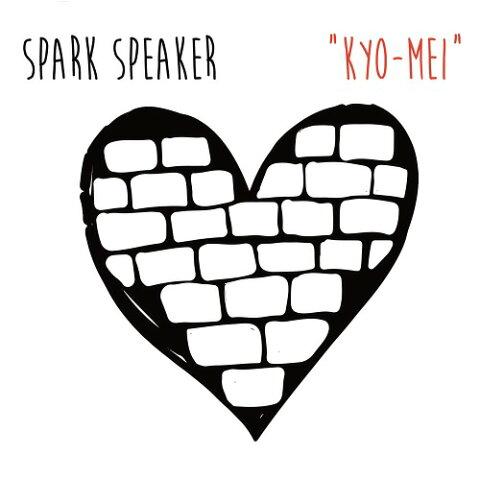 KYO-MEI [DVD付初回限定盤][CD] / SPARK SPEAKER