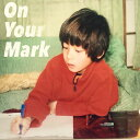 On Your Mark[CD] / みやかわくん
