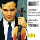 プロコフィエフ: ヴァイオリン協奏曲第1番・第2番、他 [SHM-CD][CD] / ギル・シャハム (ヴァイオリン)