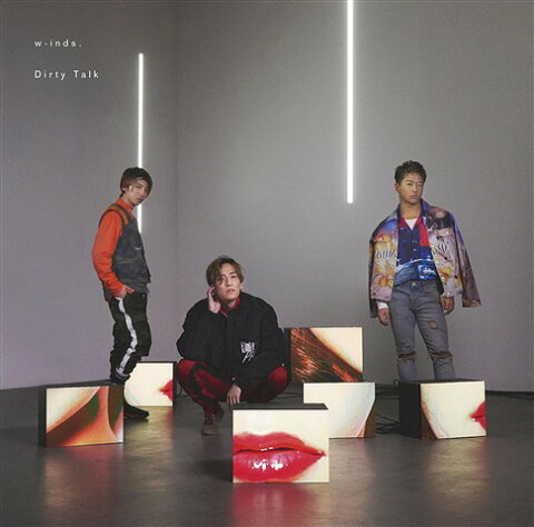Dirty Talk [DVD付初回限定盤][CD] / w-inds.