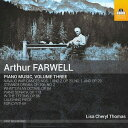 Composer: Ra Line - アーサー・ファーウェル: ピアノ作品集 第3集[CD] / リサ・シェリル・トーマス
