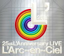 25th L'Anniversary LIVE[CD] / L'Arc〜en〜Ciel