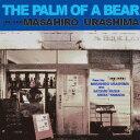艺人名: M - The Palm Of A Bear[CD] / 浦島正裕