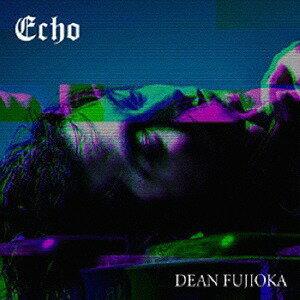 Echo [DVD付初回限定盤 A][CD] / DEAN FUJIOKA