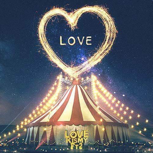 LOVE [通常盤][CD] / Kis-My-Ft2 (キスマイフットツー)