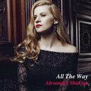 藝人名: A - オール・ザ・ウェイ[CD] / アレキサンドラ・シャキナ