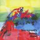 Artist Name: I - Immigrant's Bossa Band[CD] / Immigrant's Bossa Band