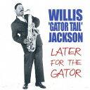 """艺人名: W - レイター・フォー・ザ・ゲイター [完全限定生産][CD] / ウィリス""""ゲイター・テイル""""ジャクソン"""
