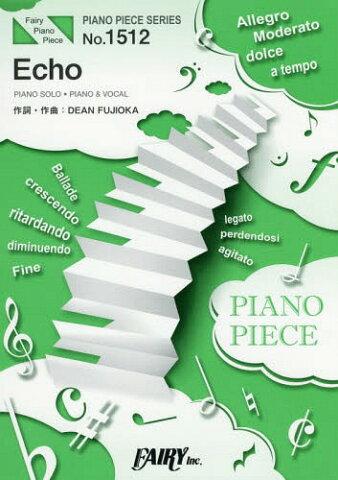 楽譜 Echo DEAN FUJIOKA (PIANO PIECE SERI1512)[本/雑誌] / フェアリー