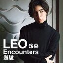 玲央 Encounters: 邂逅[CD] / LEO (今野玲央)