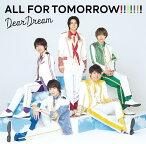 5次元アイドル応援プロジェクト『ドリフェス! R』DearDream 2ndアルバム: ALL FOR TOMORROW!!!!!!![CD] / DearDream