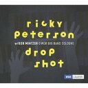 藝人名: R - ドロップ・ショット[CD] / リッキー・ピーターソン・ウィズ・ボブ・ミンツァー・アンド・WDR・ビッグ・バンド