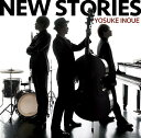 Artist Name: Y - NEW STORIES[CD] / 井上陽介