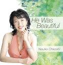 藝人名: Y - He Was Beautiful[CD] / 大越康子