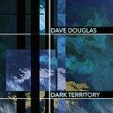 艺人名: D - Dark Territory (feat. Shigeto Jonathan Maron & Mark Guiliana)[CD] / デイヴ・ダグラス&ハイ・リスク