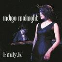 藝人名: E - indigo midnight[CD] / Emily.K