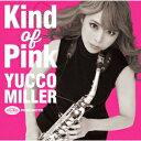 藝人名: Y - Kind of Pink [通常盤][CD] / ユッコ・ミラー