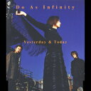 Yesterday&Today/Raven / Do As Infinity