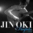 【送料無料選択可!】Respeto[レスペート]〜十指一魂〜 [CD+DVD] / 沖仁