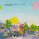 楽天CD&DVD NEOWINGThe Stories Linger in My Mind / organic stereo