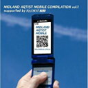 MIDLAND ARTIST MOBILE COMPILATION Vol.1 supported by RADIO-i / オムニバス