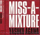 藝人名: Y - MISS-A-MIXTURE[CD] / YASUKO AGAWA