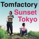Sunset Tokyo / Tomfactory