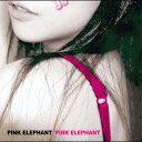 PINK ELEPHANT / PINK ELEPHANT