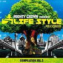 【送料無料選択可!】【試聴できます!】MIGHTY CROWN-THE FAR EAST RULAZ-PRESENTS LIFESTYLE RECORDS COMPILATION VOL.3 / オムニバス