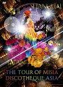 THE TOUR OF MISIA DISCOTHEQUE ASIA [─╠╛я╚╟] / MISIA